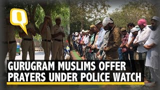 Gurugram Muslims Offer Friday Prayers Under Tight Police Watch | The Quint
