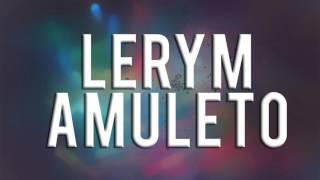 Lerym - Amuleto (Rap Gospel 2016)