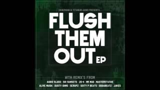 SkinzMann - Flush Them Out (Dusty Ohms Remix)