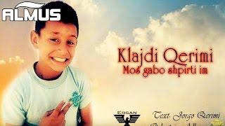 Klajdi Qerimi - Mos gabo shpirti im (Official Audio)