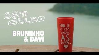 "Grupo Sem Abuso - Hoje tem ""Chama as zamiga"" feat. Bruninho & Davi"