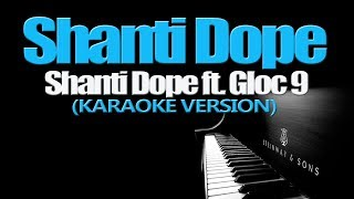 SHANTI DOPE - ShantiDope ft. Gloc 9 (KARAOKE VERSION)