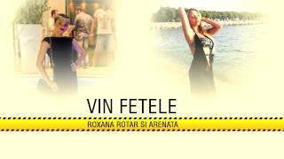 Roxana Printesa Ardealului si Arenata - Vin fetele [Full HD]