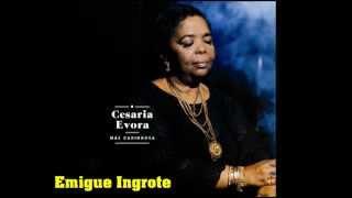 Cesaria Evora - 10 Emigue Ingrote [Mae Carinhosa 2013]