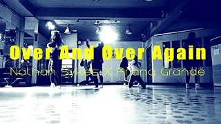 Over a over again - Nathan Sykes [ft.Ariana Grande] | Dance Choreography by JwhyC