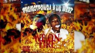 We On Fire - Project Powda & Lil Weez (Prod.MagicCityStu)
