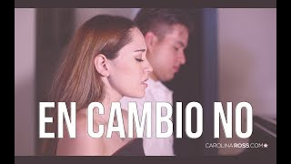En cambio no - Laura Pausini (Carolina Ross cover)