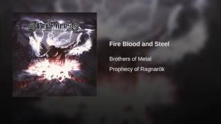 Fire Blood and Steel