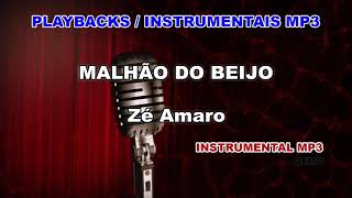 ♬ Playback / Instrumental Mp3 - MALHÃO DO BEIJO - Zé Amaro