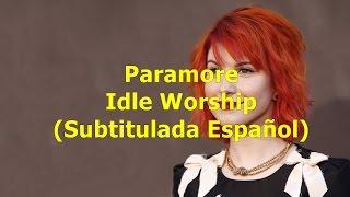 Paramore - Idle Worship (Subtitulada Español)