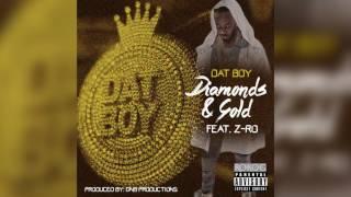 Dat Boy - Diamonds & Gold Feat. Z-RO