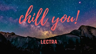Lectra - Chill you | Future House | [official]