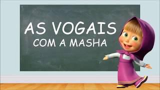 Se divertindo e aprendendo as vogais com a Masha - Alfabetização Divertida