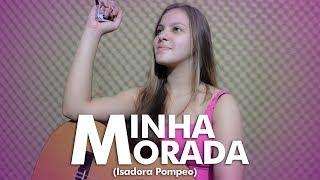 Cíntia Dias   MINHA MORADA (Isadora Pompeo)