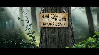 Serge Beynaud Ft. Yemi Alade - Na Big Love - Clip officiel width=