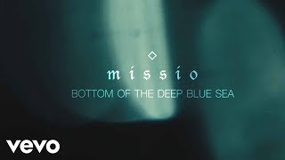MISSIO - Bottom Of The Deep Blue Sea (Audio)