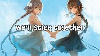 Nightcore - Stick Together