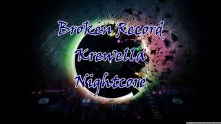 Broken Record- Krewella Nightcore (Lyrics!)