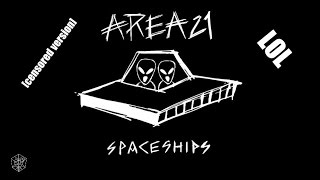 Area21 - Spaceships (Censored Version) [STMPD RCRDS]