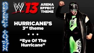 """WWE '13 Arena Effect Theme - The Hurricane's 3rd WWE theme, """"Eye Of The Hurricane"""""""