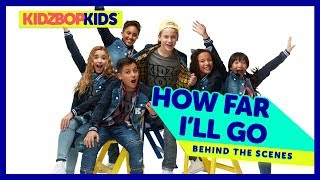 KIDZ BOP Kids - How Far I'll Go (Behind The Scenes Official Video) [KIDZ BOP 36]