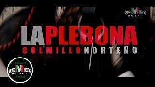 Colmillo Norteño - La Plebona (Video Oficial)