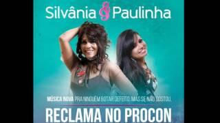 Silvânia & Paulinha - RECLAMA NO PROCON ( música nova )