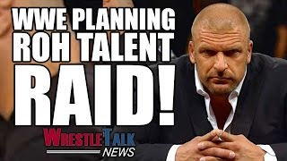 "WWE Planning To ""Raid"" Ring Of Honor Talent! Who's #1 On Their List!?  