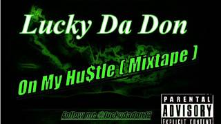Lucky Da Don - On My Hustle