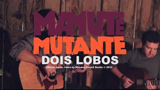Mamute Mutante - Dois Lobos (Live at Wooden Sound Barn)