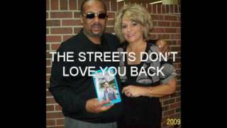 """THE STREETS DON'T LOVE YOU BACK"" Written By Rob Boyd"