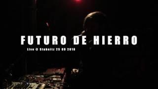 Futuro de Hierro - live at Stubnitz