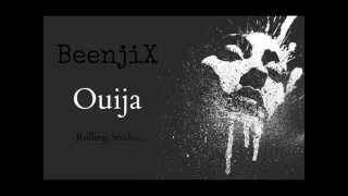 BeenjiX - Ouija