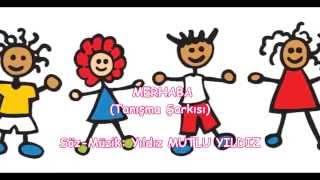 MERHABA - Tanışma Şarkısı - Söz & Müzik: Yıldız MUTLU YILDIZ