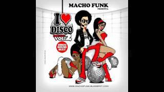 """MACHO FUNK """"I LOVE DISCO (MIXTAPE) VOL 2"""" PROMO"""