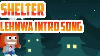 Shelter|Growtopia/Lehnwa intro song