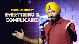 Everything Is Complicated | Stand-Up Comedy by Vikramjit Singh