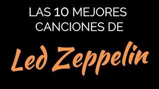 Las 10 mejores canciones de LED ZEPPELIN