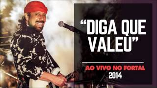 Bell Marques - Diga que Valeu (Ao vivo no Fortal 2014) [áudio]