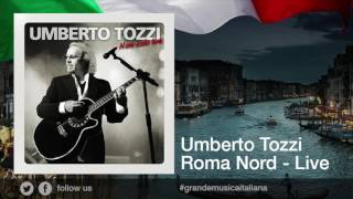 Umberto Tozzi - Roma Nord - Live