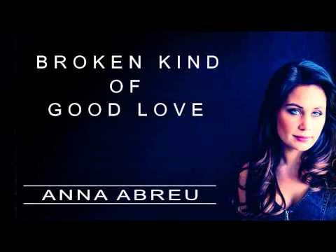 anna-abreu-broken-kind-of-good-love-lyrics-annaabreuproduction