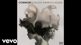 Common - Joy And Peace (Audio) ft. Bilal