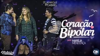 Zé Henrique & Gabriel - Coração Bipolar (Part. Marília Mendonça)