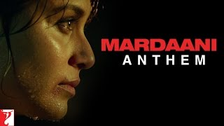 Download Mardaani Anthem Song from Mardaani Movie by Sunidhi Chauhan and Vijay Prakash
