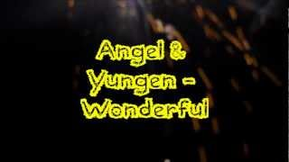 Angel Ft @YungenPlayDirty - Wonderful (remix)