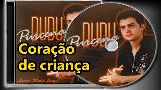 Dudu Purcena - Coração de Criança