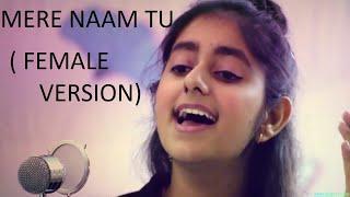 ZERO: Mere Naam Tu Song | FEMALE VERSION | Shah Rukh Khan, Anushka Sharma, Katrina Kaif