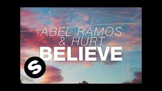 Abel Ramos & Hurt - Believe