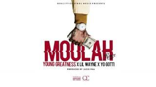Young Greatness - Moolah (Remix) ft. Yo Gotti & Lil Wayne
