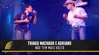 Thiago Machado e Adriano - Não Tem Mais Volta - Sertão Caipira Universitário